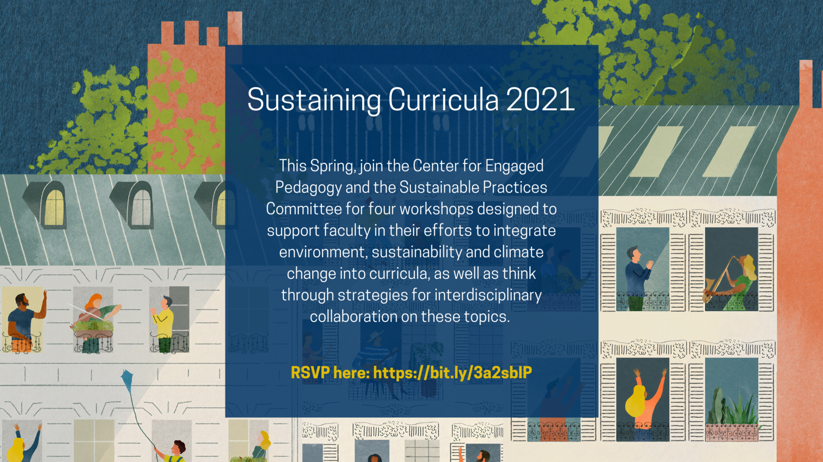 "Flyer for Sustaining Curricula, with the text: ""This Spring, join the Center for Engaged Pedagogy and the Sustainable Practices Committee for four workshops designed to support faculty in their efforts to integrate environment, sustainability and climate change into curricula, as well as think through strategies for interdisciplinary collaboration on these topics."""